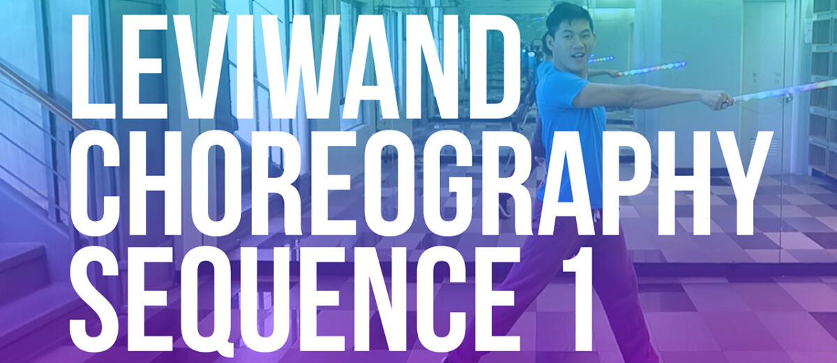 Leviwand Choreography Sequence 1