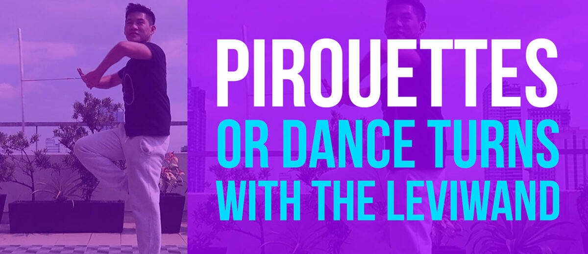 Pirouettes or Dance Turns with the Leviwand